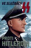 Ve službách SS proti Hitlerovi - Václav Miko