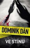 Ve stínu - Dominik Dán