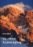 Ve stínu Aconcaguy - Petr Směja
