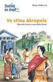 Ve stínu Akropole - Renée Hollerová, ...