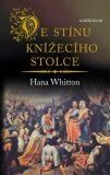 Ve stínu knížecího stolce - Hana Whitton