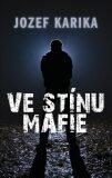Ve stínu mafie - Jozef Karika