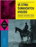 Ve stínu šumavských hvozdů - Jiří Grus,  Vojtěch Mašek, ...