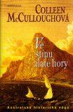 Ve stínu zlaté hory - Colleen McCulloughová
