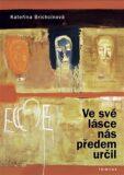 Ve své lásce nás předem určil - Kateřina Brichcínová