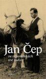 Ve vzpomínkách své rodiny - Jan Čep