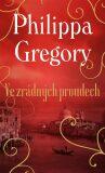 Ve zrádných proudech - Philippa Gregory