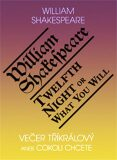 Večer tříkrálový aneb cokoli chcete / Twelth Night, or What You Will - William Shakespeare