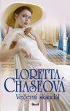 Večerní skandál - Loretta Chaseová