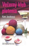 Večerný klub pletenia - Kate Jacobsová