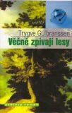 Věčně zpívají lesy - Trygve Gulbranssen