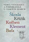 Vědci, vynálezci a podnikatelé v Českých zemích - Jan Králík,  Ivo Kraus, ...