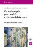 Vedení nových pracovníků v ošetřovatelské praxi - Andrea Pokorná, ...