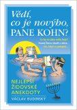 Vědí, co je novýho, pane Kohn? - Nejlepší židovské anekdoty - Václav Budinský