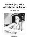 Vědomí je stezka od začátku do konce - Jiří Krutina
