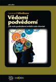 Vědomí podvědomí - Leonard Mlodinow