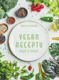 Vegan recepty – hravě a zdravě - Monika Brýdová