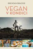 Vegan v kondici - Brazier Brendan
