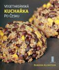 Vegetariánská kuchařka po česku - Klofátová Barbora