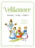 Velikonoce - historie, zvyky, tradice - Pavlína Pitrová