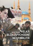 Velká blízkovýchodní nestabilita - Karel Černý
