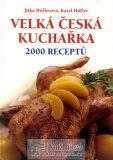 Velká česká kuchařka 2000 receptů - Jitka Höflerová, ...
