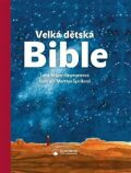 Velká dětská Bible - Martina Špinková, ...