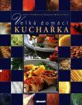 Velká domácí kuchařka (bazar) - Jarmila Mandžuková, ...