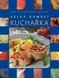 Velká domácí kuchařka - Jarmila Mandžuková, ...