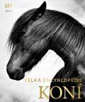 Velká encyklopedie koní - Edwards Elwyn Hartley