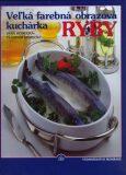 Veľká farebná obrazová kuchárka Ryby - Jana Horecká, ...
