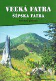 Velká Fatra, Šípska Fatra - průvodce - Otakar Brandos