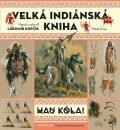 Velká indiánská kniha - Lubomír Kupčík