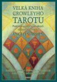 Velká kniha Crowleyho tarotu - Angeles Arrienová