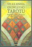 Velká kniha Crowleyho Tarotu - Aleister Crowley, ...