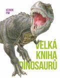 Velká kniha Dinosaurů - Pim Keiron