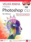 Velká kniha k Adobe Photoshop CS2 - Ben Willmore