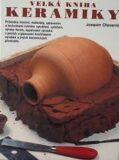 Velká kniha keramiky - Joaquim Chavarria