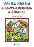 Velká kniha lidových písniček a říkadel - Josef Lada