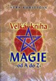 Velká kniha magie od A do Z - Věra Kubištová