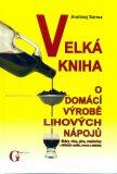 Velká kniha o domácí výrobě lihových nápojů - Sarwa Andrzej