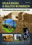 Velká kniha o malých bunkrech - Jan Lakosil, ...