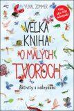 Veľká kniha o malých tvoroch - Yuval Zommer