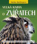 Velká kniha o zvířatech - Heiko Bellmann