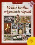 Velká kniha originálních nápadů - Lucie Dvořáková