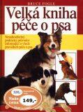 Velká kniha péče o psa - Bruce Fogle