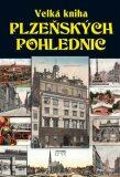 Velká kniha plzeňských pohlednic - Petr Mazný