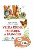 Velká kniha pohádek a básniček - Josef Kožíšek, ...