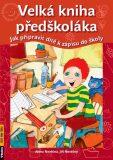 Velká kniha předškoláka - Alena a Jiří Nevěční