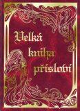 Velká kniha přísloví - Zdeňka Otipková